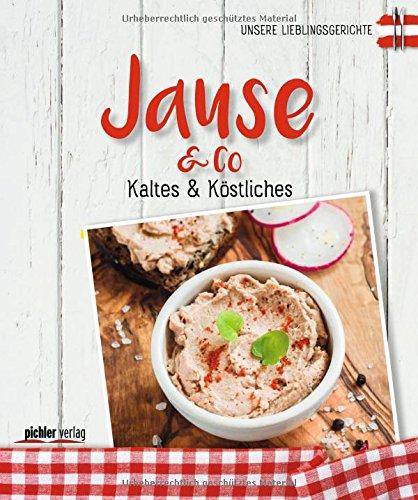 Jause & Co: Kaltes & Köstliches (Reihe Unsere Lieblingsgerichte)