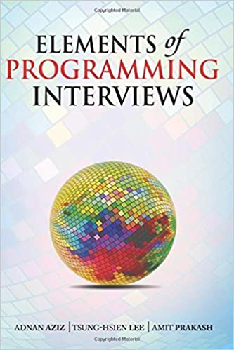 By Adnan Aziz Elements Of Programming Interviews The Insiders