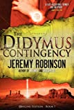 The Didymus Contingency (Origins Edition), Jeremy Robinson, 0983601739