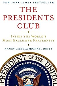 The Presidents Club: Inside The World's Most Exclusive Fraternity by Nancy Gibbs ebook deal