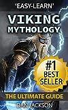 Viking Mythology: The Ultimate Guide: Thor, Odin, Loki, Norse Mythology, Viking History (Viking History, mythology, Norse mythology, viking mythology, Norse myths, viking myths, Norse History)