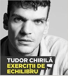 Exercitii De Echilibru Amazon Co Uk Tudor Chirila 9789734631834 Books