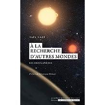 A la recherches d'autres monde: Les exoplanètes (L'Académie en poche) (French Edition)