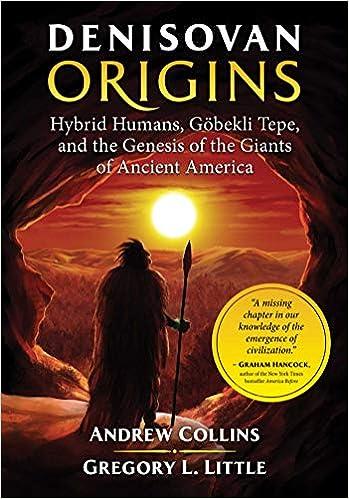 Denisovan Origins: Hybrid Humans, Göbekli Tepe, and the