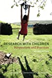 Research With Children: Perspectives and Practices