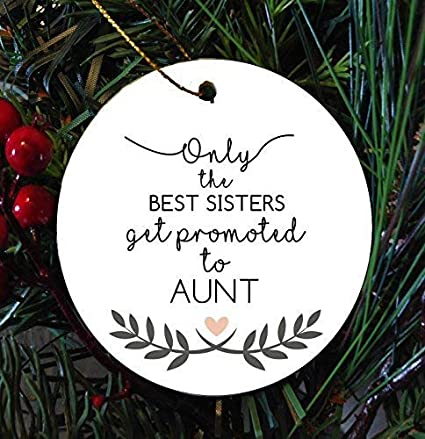 Louis Aunt Christmas Ornament, Only The Best Sisters Get Promoted to Aunt,  Pregnancy Reveal - Amazon.com: Louis Aunt Christmas Ornament, Only The Best Sisters Get