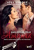 Não Espere pelo Amanhã: Eve e Sam (Coleção Amanhã) (Portuguese Edition)
