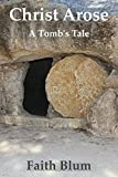 img - for Christ Arose: A Tomb's Tale book / textbook / text book