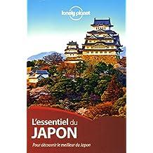 L'essentiel du Japon: Pour découvrir le meilleur du Japon