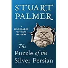 The Puzzle of the Silver Persian (The Hildegarde Withers Mysteries Book 5)