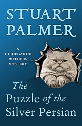 The Puzzle of the Silver Persian (The Hildegarde Withers Mysteries) cover