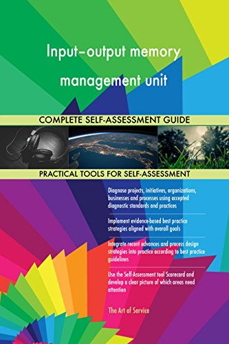 - Input–output memory management unit All-Inclusive Self-Assessment - More than 670 Success Criteria, Instant Visual Insights, Comprehensive Spreadsheet Dashboard, Auto-Prioritized for Quick Results