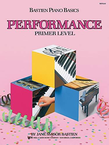 WP210 - Bastien Piano Basics - Performance - Primer Level (Primer Level/Bastien Piano Basics Wp210)