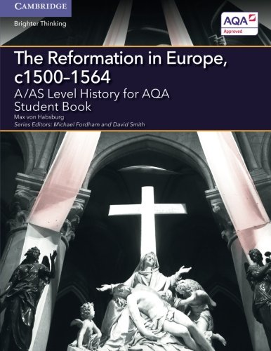 A/AS Level History for AQA The Reformation in Europe, c1500-1564 Student Book (A Level (AS) History AQA) ebook