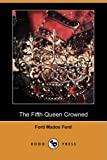The Fifth Queen Crowned, Ford Madox Ford, 1409956830