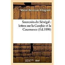 Souvenirs Du Senegal: Lettres Sur La Gambie Et La Casamance