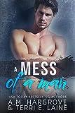 A Mess of A Man (A Cruel and Beautiful Book Book 2)