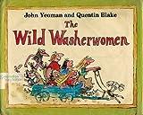 The Wild Washerwomen, John Yeoman, Quentin Blake, 0688802192