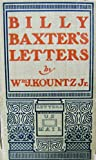 img - for BILLY BAXTER'S LETTERS: (In New York). Issued by the Duquesne Distributing Co. to show its great love for the American people, and to incidentally advertise the Red Raven Splits. book / textbook / text book
