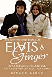 Elvis & Ginger : Elvis Presley's Fiancee and Last Love Finally Tells Her Story