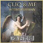 Clio & Me: An Intellectual Autobiography   Martin van Creveld