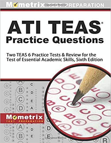ATI TEAS Practice Questions: Two TEAS 6 Practice Tests
