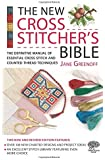 The New Cross Stitcher's Bible: The Definitive Manual of Essential Cross Stitch and Counted Thread Techniques (Cross Stitch (David & Charles))