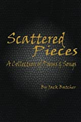 Scattered Pieces: A Collection of Poems and Songs Paperback