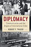 img - for Diplomacy: Communication and the Origins of International Order book / textbook / text book
