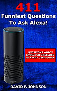 Amazon Alexa 411 Funniest Questions ebook product image