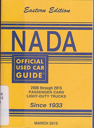 Nada Official Used Car Guide   Eastern Edition   2008 Through 2015 Passenger Cars   Light Duty Trucks   March  2015