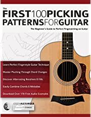 The First 100 Picking Patterns for Guitar: The Beginner's Guide to Perfect Fingerpicking on Guitar