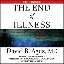 The End of Illness Audiobook by David B. Agus Narrated by Holter Graham