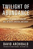 Twilight of Abundance, David Archibald, 1621571580
