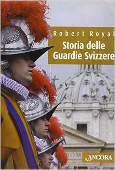 Book Storia delle Guardie Svizzere