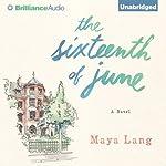 The Sixteenth of June: A Novel | Maya Lang