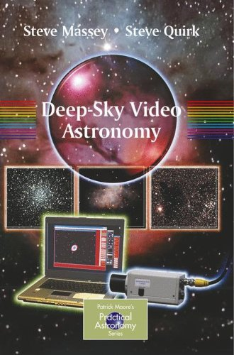 Deep-Sky Video Astronomy (The Patrick Moore Practical Astronomy Series) by Springer