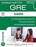 GRE Algebra Strategy Guide (Manhattan Prep GRE Strategy Guides)