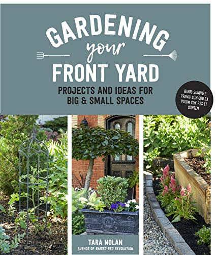 Gardening Your Front Yard: Projects and Ideas for Big and Small Spaces (Ideas Projects Patio)