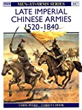 Late Imperial Chinese Armies 1520-1840, Chris Peers, 1855326558