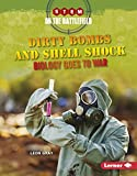 img - for Dirty Bombs and Shell Shock: Biology Goes to War (Stem on the Battlefield) book / textbook / text book