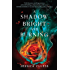 A Shadow Bright and Burning: Kingdom on Fire 1