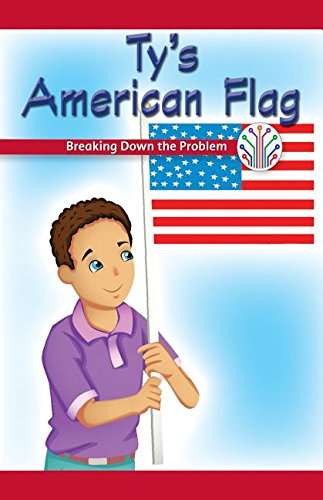Download Ty's American Flag: Breaking Down the Problem (Computer Science for the Real World) pdf