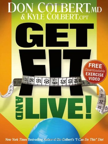 Get Fit and Live!: The simple fitness program that can help you lose weight, build muscle, and live longer PDF