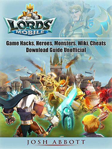 Lords mobile game hacks, heroes, monsters, wiki, cheats, download.