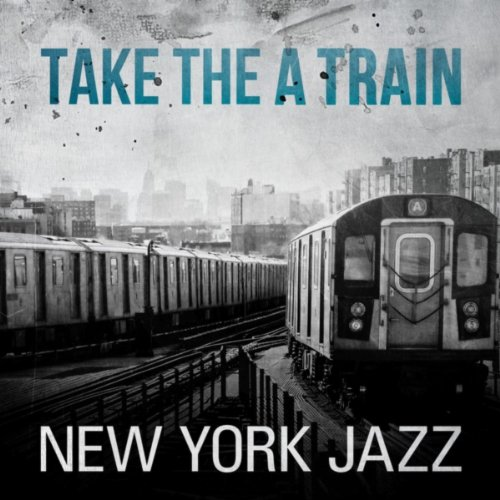Take the A Train - New York Jazz