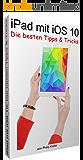 iPad mit iOS 10: Die besten Tipps & Tricks