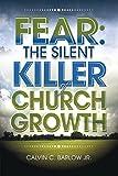 Fear: The Silent Killer of Church Growth!