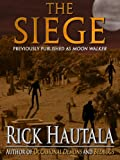 Front cover for the book The Siege by Rick Hautala