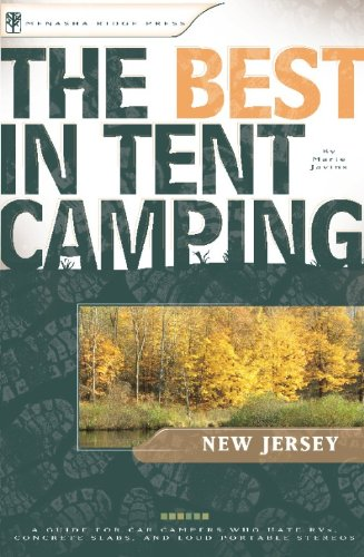 The Best in Tent Camping: New Jersey: A Guide for Car Campers Who Hate RVs, Concrete Slabs, and Loud Portable Stereos (Best Tent Camping)